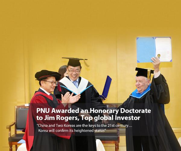 PNU Awarded an Honorary Doctorate to Jim Rogers, Top global Investor